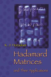Hadamard Matrices and Their Applications by K. J. Horadam