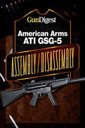 Gun Digest American Arms ATI GSG-5 Assembly/Disassembly Instructions by Kevin Muramatsu