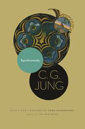 Synchronicity: An Acausal Connecting Principle. (From Vol. 8. of the Collected Works of C. G. Jung) by C. G. Jung