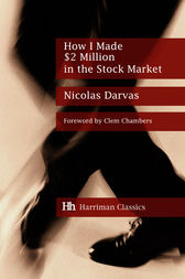 How I Made $2 Million in the Stock Market by Darvas Nicolas