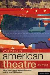 Working in American Theatre by Jim Volz