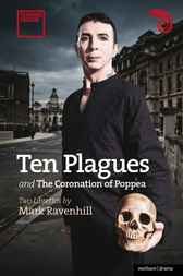 Ten Plagues' and 'The Coronation of Poppea' by Mark Ravenhill