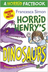 A Horrid Factbook: Dinosaurs by Francesca Simon