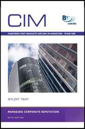 CIM Post-grad Diploma: 4 Managing corporate reputation by BPP Learning Media