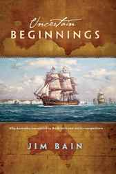 Uncertain Beginnings by Jim Bain