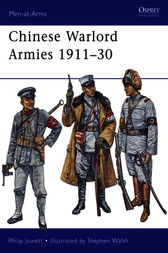 Chinese Warlord Armies 1911-30 by Philip Jowett