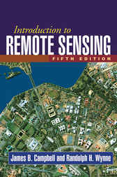 Introduction to Remote Sensing, Fifth Edition by James Campbell