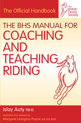 BHS Manual for Coaching and Teaching Riding by Islay Auty