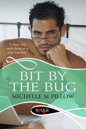 Bit by the Bug: A Rouge Erotic Romance by Michelle M Pillow