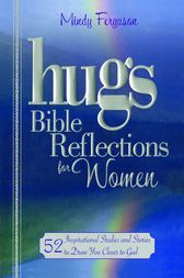 Hugs Bible Reflections for Women by Mindy Ferguson