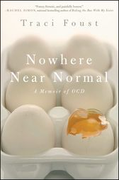 Nowhere Near Normal by Traci Foust