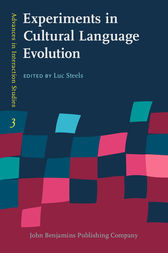 Experiments in Cultural Language Evolution by Luc Steels