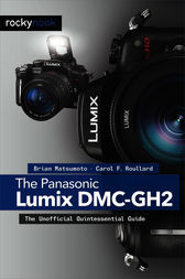 The Panasonic Lumix DMC-GH2 by Brian Matsumoto Ph. D