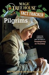 Magic Tree House Fact Tracker #13: Pilgrims by Mary Pope Osborne