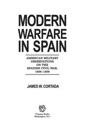 Modern Warfare in Spain by James W. Cortada