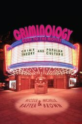 Criminology Goes to the Movies by Nicole Rafter