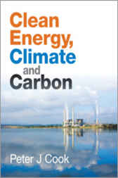 Clean Energy, Climate and Carbon by Peter J Cook