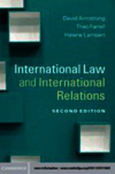 International Law and International Relations by David Armstrong