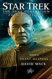 Star Trek: The Next Generation: Cold Equations: Silent Weapons by David Mack