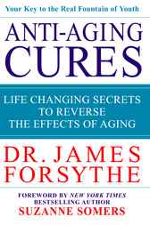 Anti-Aging Cures by James Forsythe