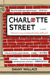 Charlotte Street by Danny Wallace