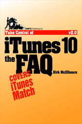 Take Control of iTunes 10: The FAQ by Kirk McElhearn