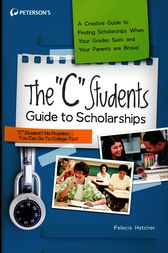 The C Students Guide to Scholarships by Peterson's