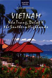 Vietnam - Nha Trang, Dalat & the Southern Highlands by Janet Arrowood