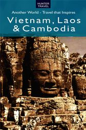 Vietnam, Laos & Cambodia - Another World by Janet Arrowood