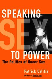 Speaking Sex to Power by Patrick Califia
