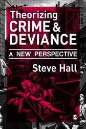 Theorizing Crime and Deviance by Steve Hall