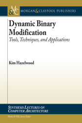 Dynamic Binary Modification by Kim Hazelwood