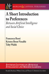A Short Introduction to Preferences: Between AI and Social Choice by Francesca Rossi