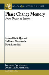 Phase Change Memory: From Devices to Systems by Moinuddin K. Qureshi
