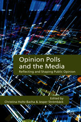 Opinion Polls and the Media by Christina Holtz-Bacha