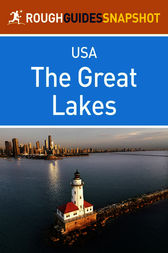 The Great Lakes Rough Guides Snapshot USA (includes Ohio, Michigan, Indiana, Illinois, Chicago, Wisconsin and Minnesota) by Greg Ward