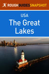 The Great Lakes Rough Guides Snapshot USA (includes Ohio, Michigan, Indiana, Illinois, Chicago, Wisconsin and Minnesota)