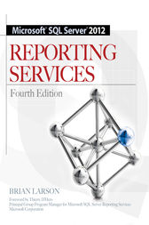 Microsoft SQL Server 2012 Reporting Services 4/E by Brian Larson