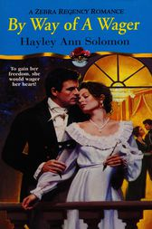 By Way Of A Wager by Hayley Ann Solomon
