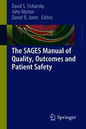 The SAGES Manual of Quality, Outcomes and Patient Safety by David S. Tichansky