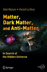 Matter, Dark Matter, and Anti-Matter by Alain Mazure