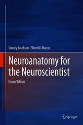 Neuroanatomy for the Neuroscientist by Stanley Jacobson