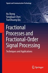 Fractional Processes and Fractional-Order Signal Processing by Hu Sheng