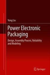 Power Electronic Packaging by Yong Liu