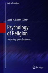 Psychology of Religion by Jacob A. van Belzen