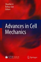 Advances in Cell Mechanics by Shaofan Li