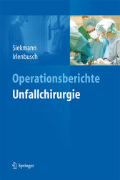 Operationsberichte Unfallchirurgie by Holger Siekmann