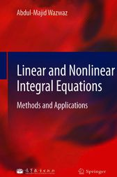Linear and Nonlinear Integral Equations by Abdul-Majid Wazwaz