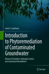 Introduction to Phytoremediation of Contaminated Groundwater by James E. Landmeyer