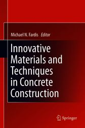 Innovative Materials and Techniques in Concrete Construction by Michael N Fardis